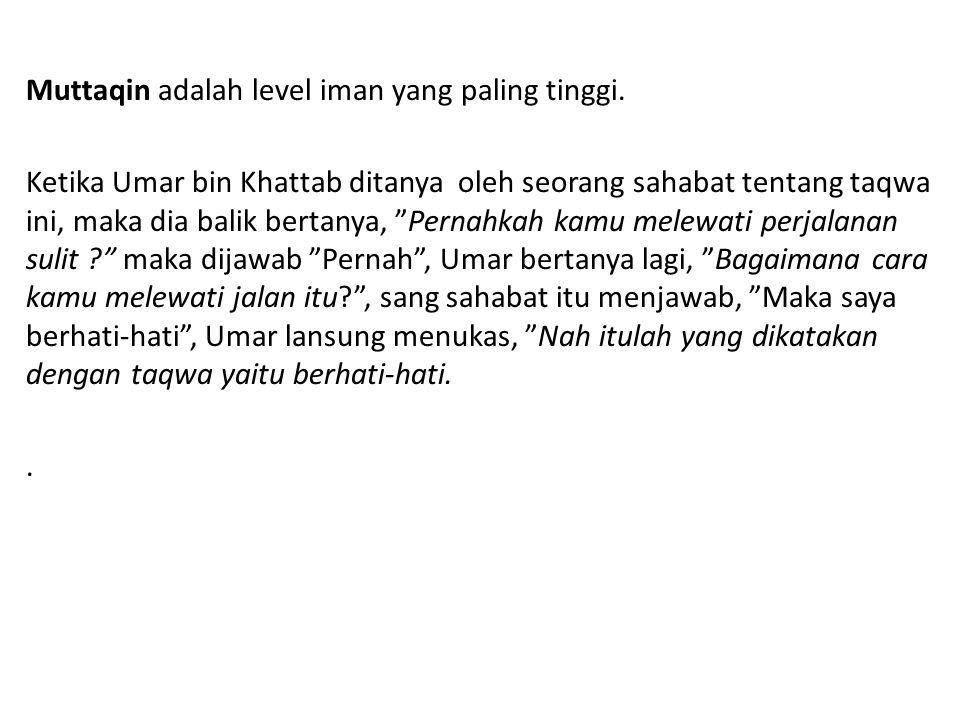 Muttaqin adalah level iman yang paling tinggi