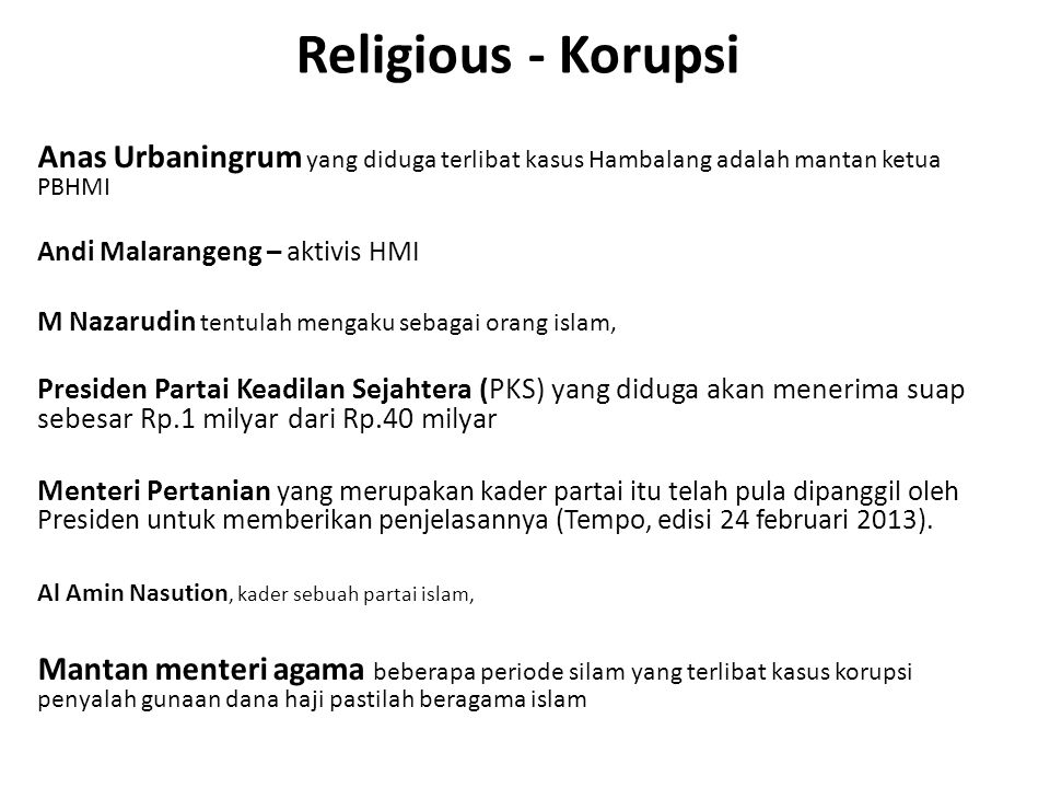 Religious - Korupsi Anas Urbaningrum yang diduga terlibat kasus Hambalang adalah mantan ketua PBHMI.