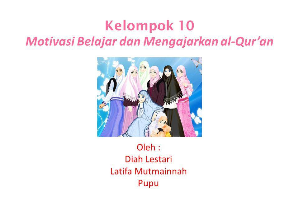 Kelompok 10 Motivasi Belajar dan Mengajarkan al-Qur'an