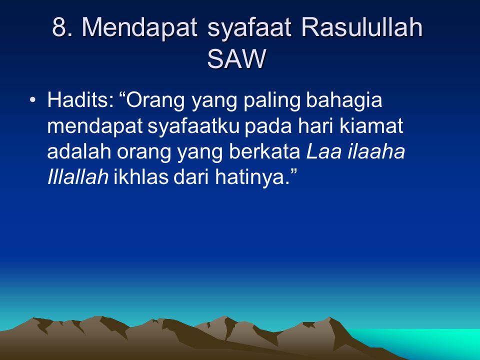 8. Mendapat syafaat Rasulullah SAW
