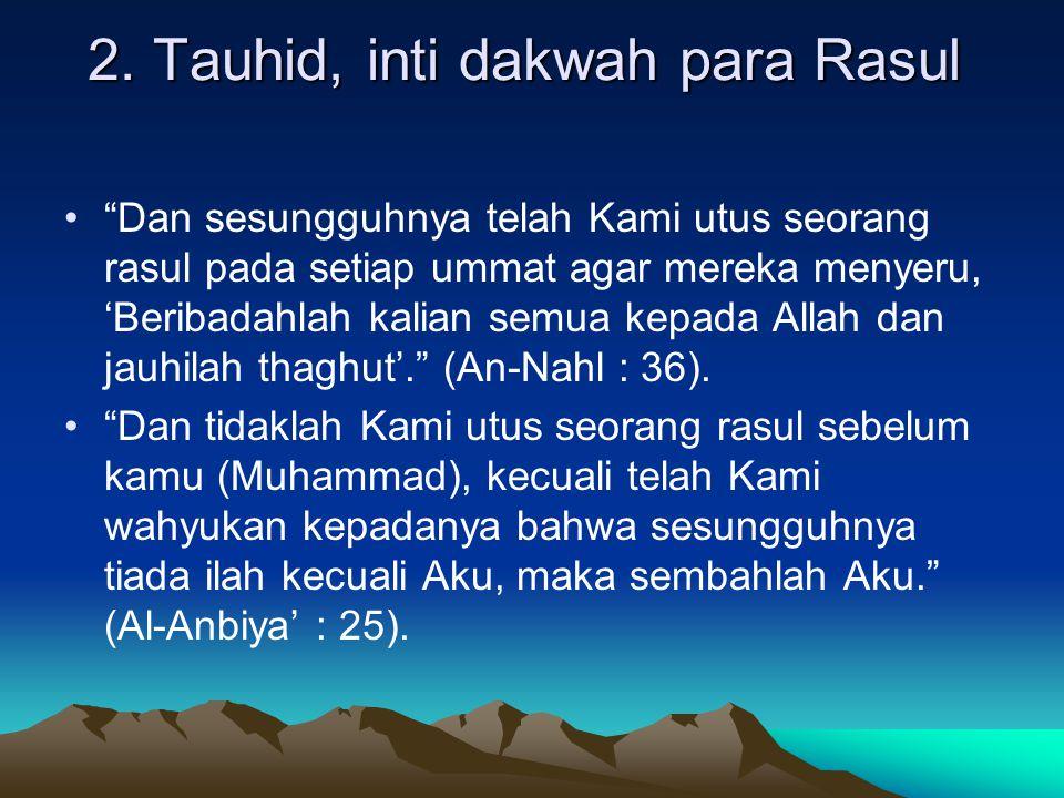 2. Tauhid, inti dakwah para Rasul