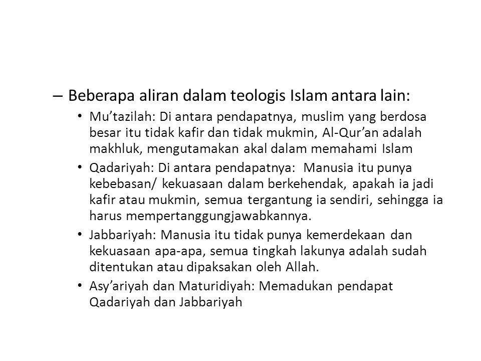 Beberapa aliran dalam teologis Islam antara lain: