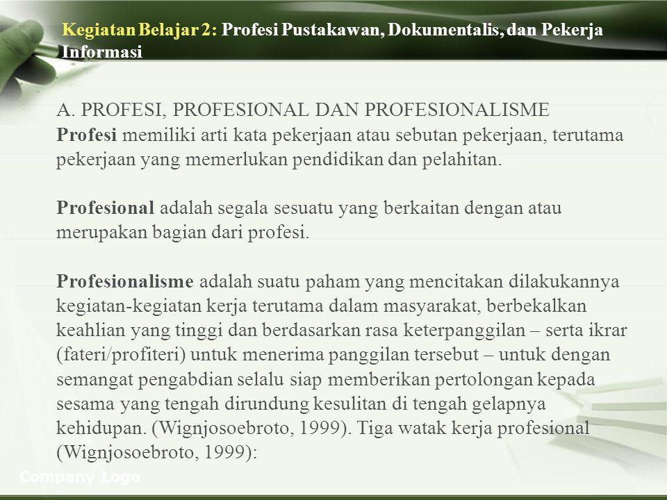 A. PROFESI, PROFESIONAL DAN PROFESIONALISME