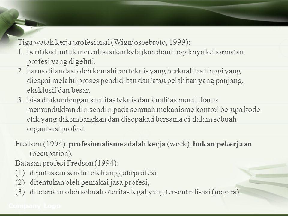 Tiga watak kerja profesional (Wignjosoebroto, 1999):