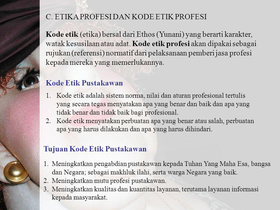C. ETIKA PROFESI DAN KODE ETIK PROFESI