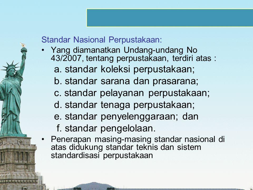 a. standar koleksi perpustakaan; b. standar sarana dan prasarana;