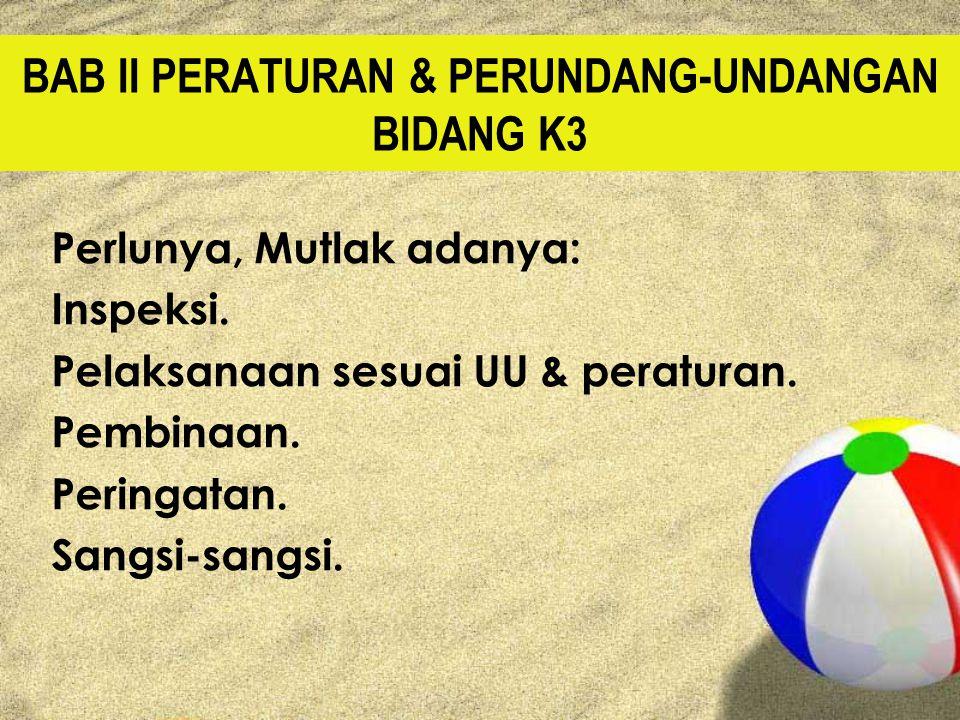 BAB II PERATURAN & PERUNDANG-UNDANGAN BIDANG K3