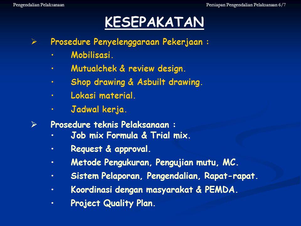 KESEPAKATAN Prosedure Penyelenggaraan Pekerjaan : Mobilisasi.