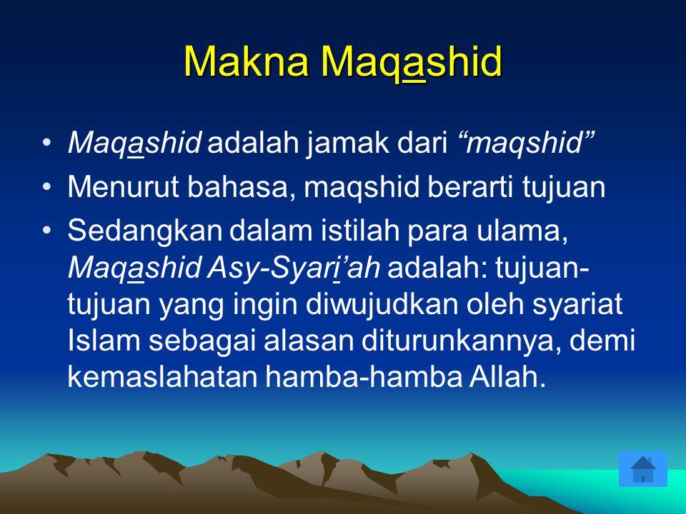 Makna Maqashid Maqashid adalah jamak dari maqshid