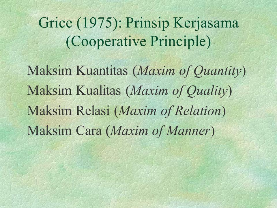 Grice (1975): Prinsip Kerjasama (Cooperative Principle)