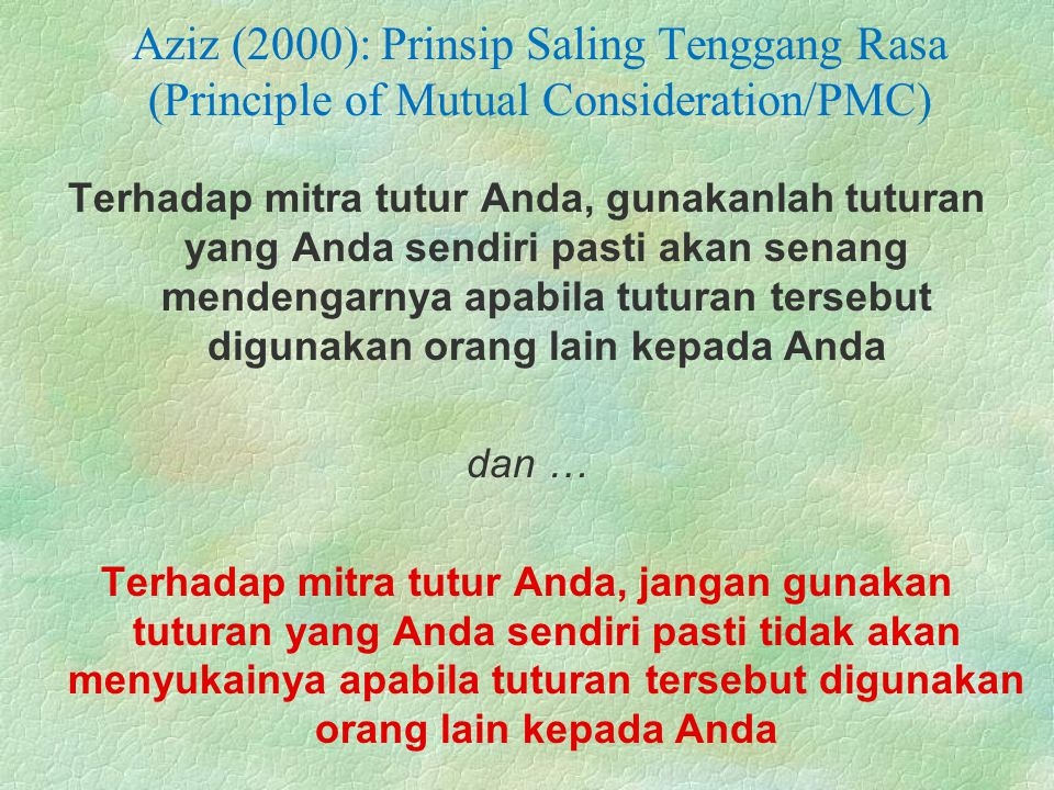 Aziz (2000): Prinsip Saling Tenggang Rasa (Principle of Mutual Consideration/PMC)