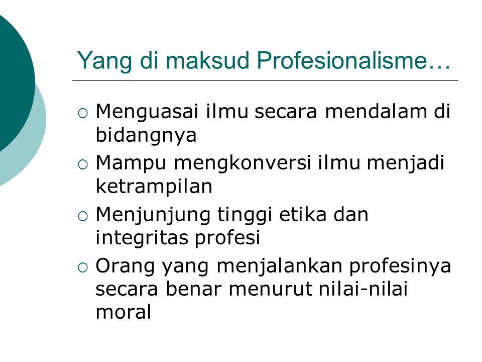 Yang di maksud Profesionalisme…