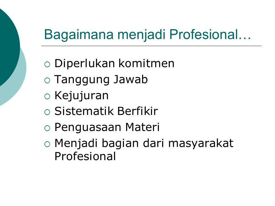 Bagaimana menjadi Profesional…