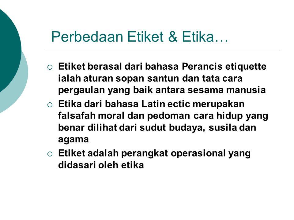 Perbedaan Etiket & Etika…