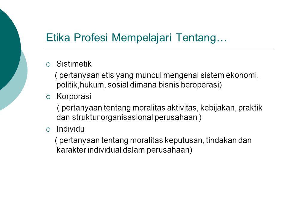 Etika Profesi Mempelajari Tentang…