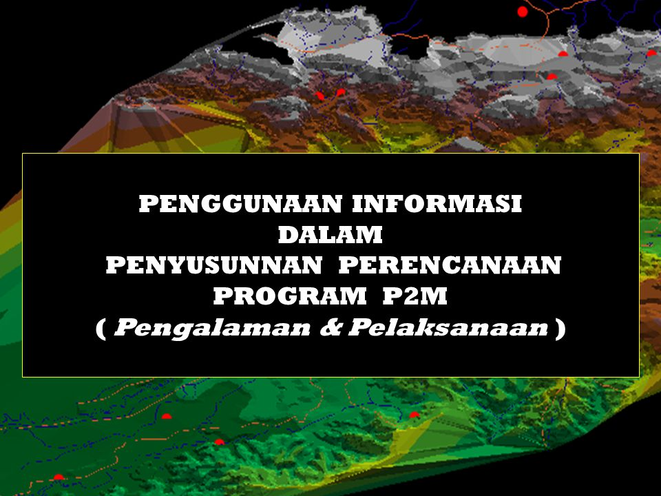 PENYUSUNNAN PERENCANAAN PROGRAM P2M ( Pengalaman & Pelaksanaan )