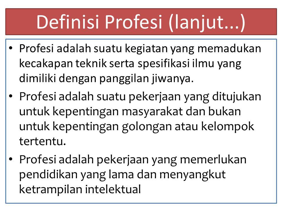 Definisi Profesi (lanjut...)