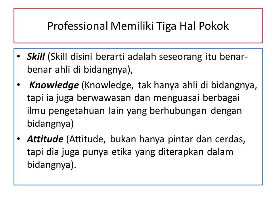 Professional Memiliki Tiga Hal Pokok