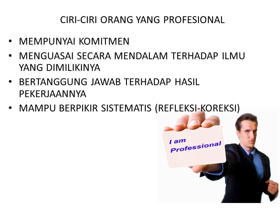 CIRI-CIRI ORANG YANG PROFESIONAL