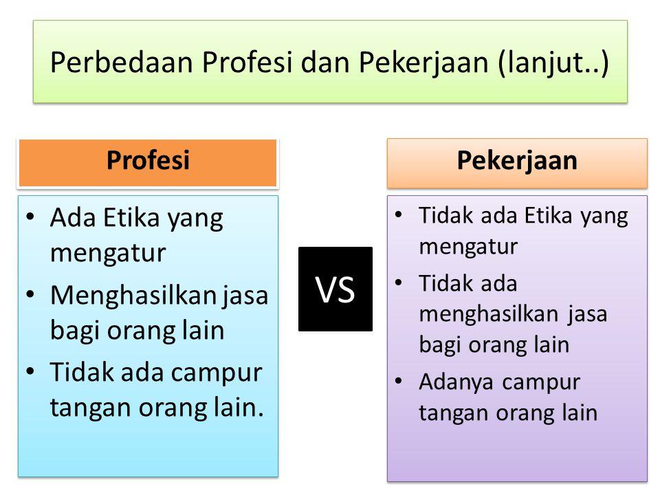 Perbedaan Profesi dan Pekerjaan (lanjut..)
