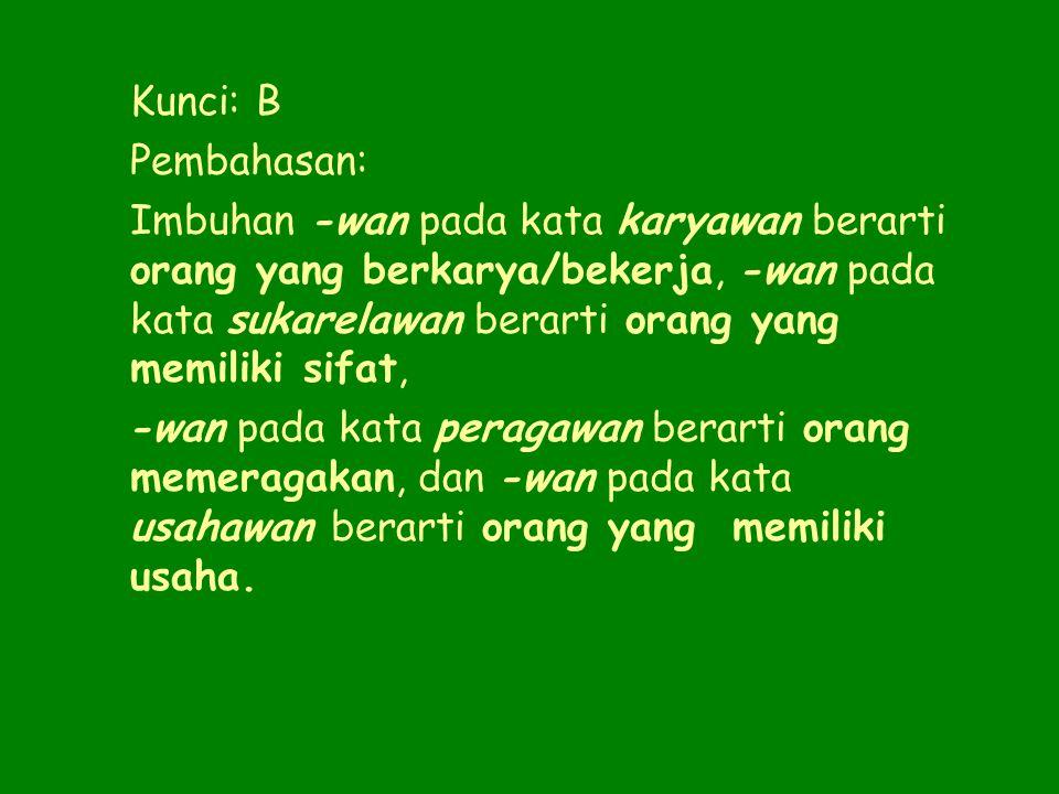 Kunci: B Pembahasan: