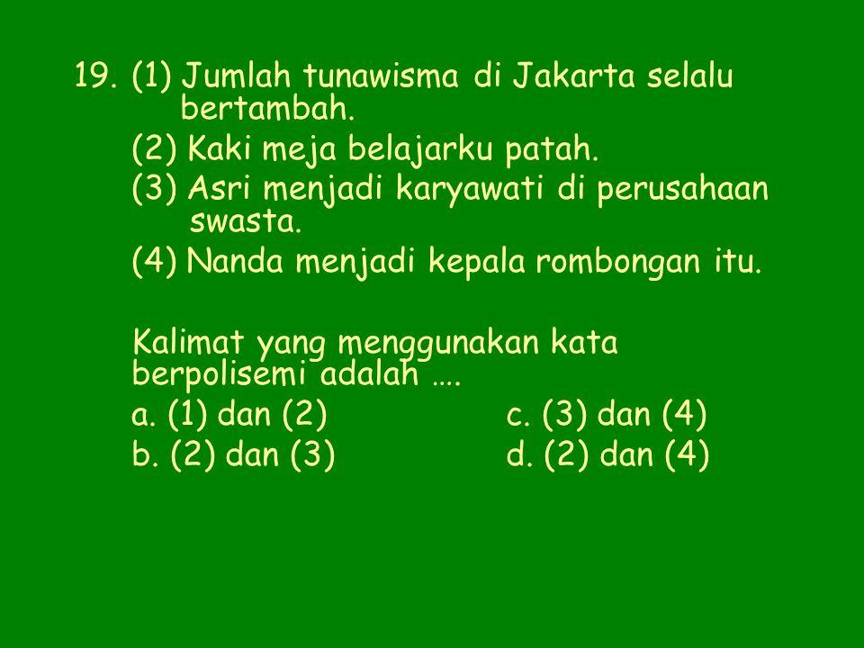 (1) Jumlah tunawisma di Jakarta selalu bertambah.