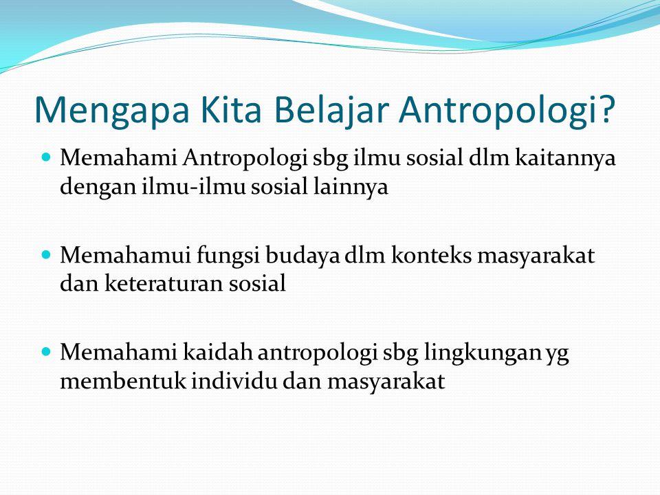 Mengapa Kita Belajar Antropologi