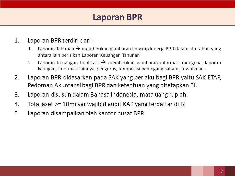 Laporan BPR Laporan BPR terdiri dari :