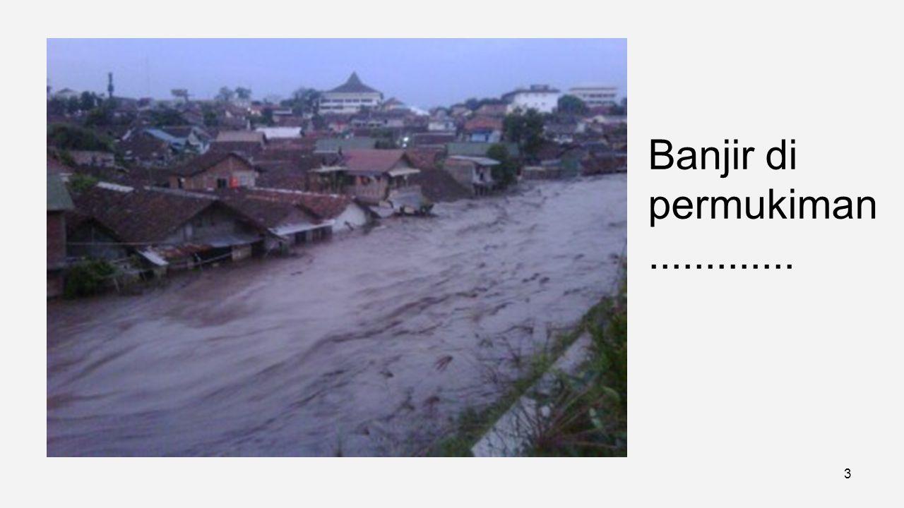 Banjir di permukiman .............