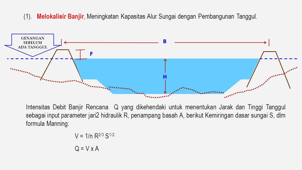(1). Melokalisir Banjir, Meningkatan Kapasitas Alur Sungai dengan Pembangunan Tanggul.
