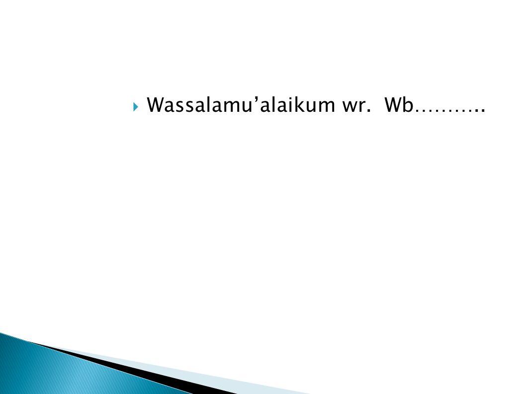 Wassalamu'alaikum wr. Wb………..