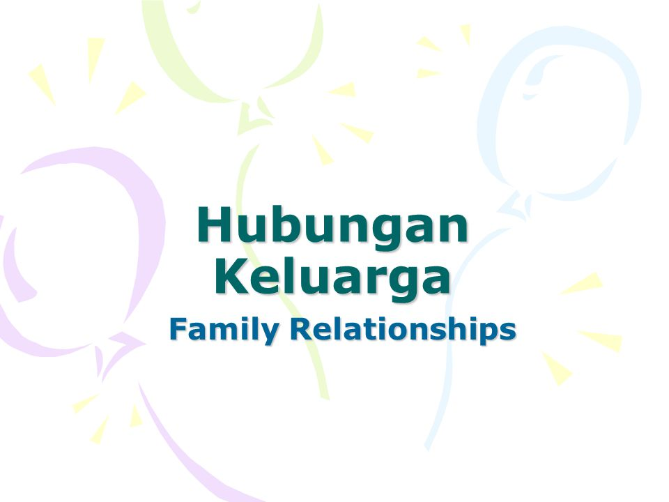 Hubungan Keluarga Family Relationships