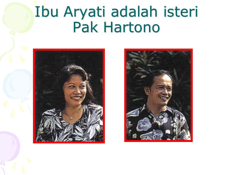 Ibu Aryati adalah isteri Pak Hartono