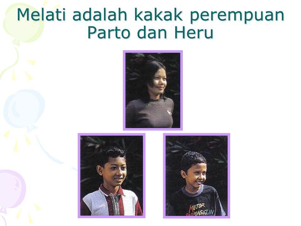 Melati adalah kakak perempuan Parto dan Heru