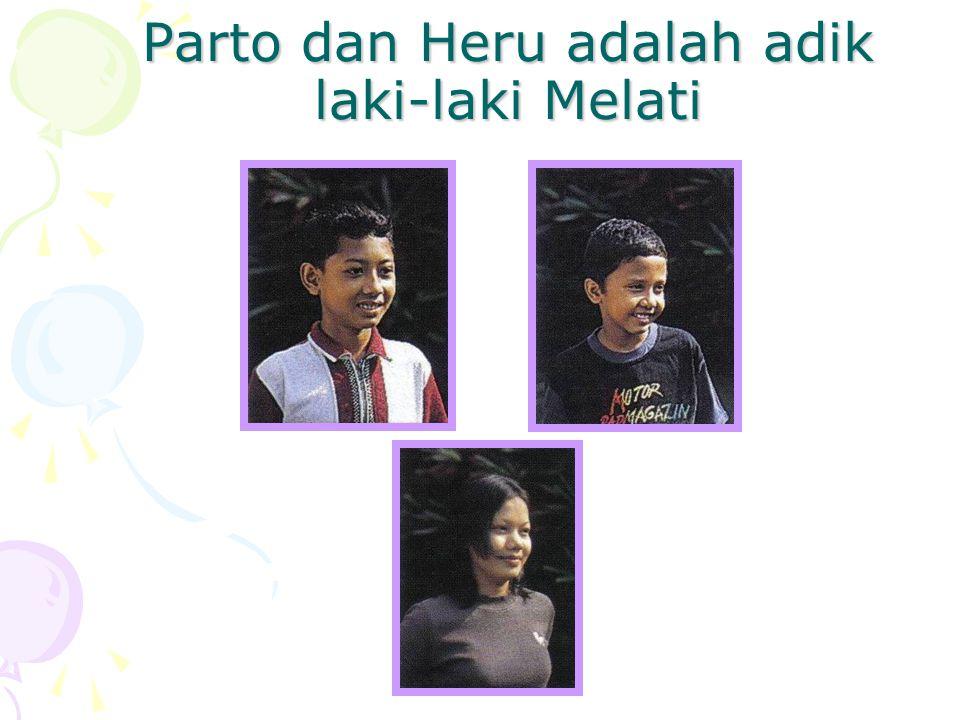 Parto dan Heru adalah adik laki-laki Melati