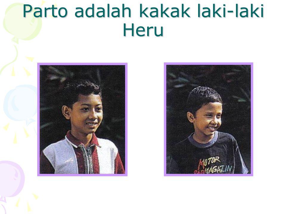Parto adalah kakak laki-laki Heru