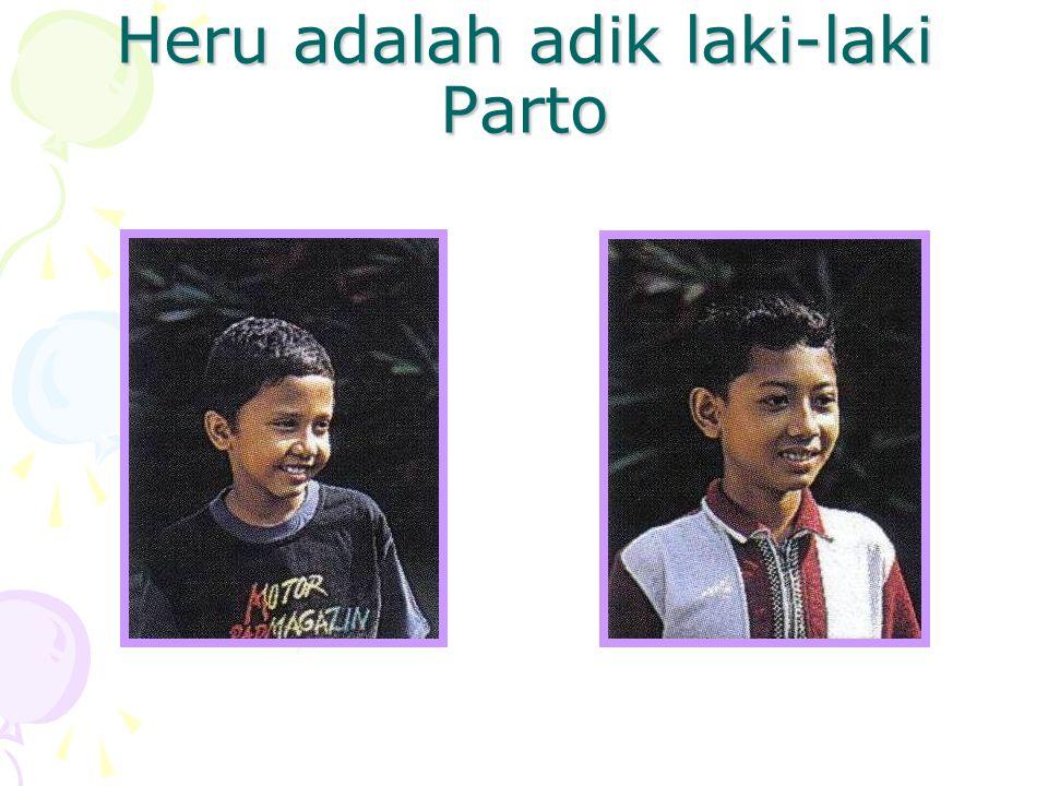 Heru adalah adik laki-laki Parto