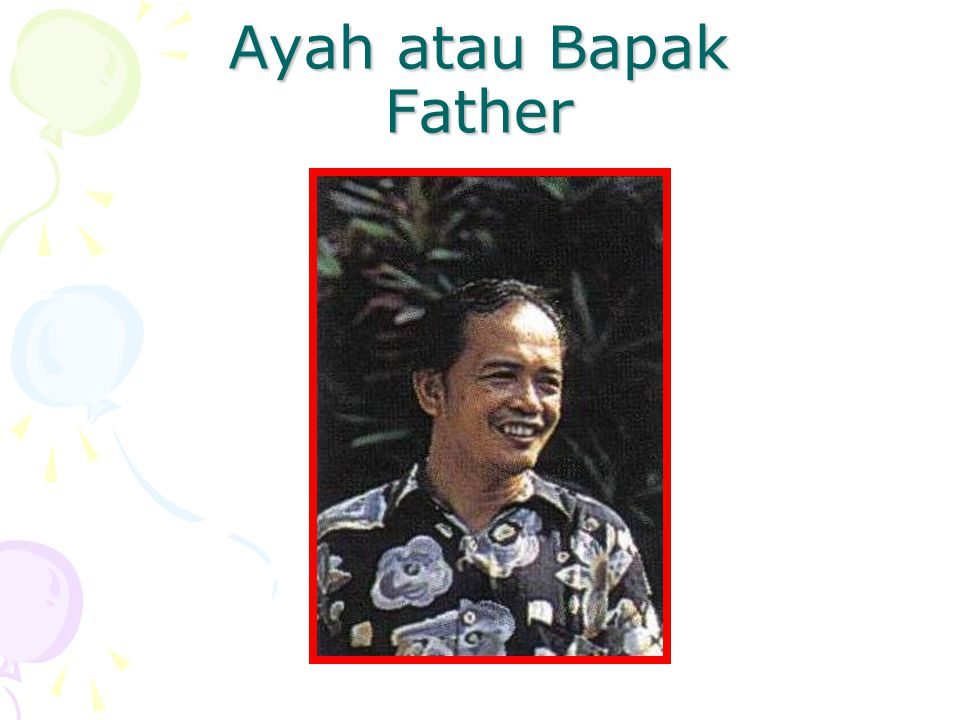 Ayah atau Bapak Father