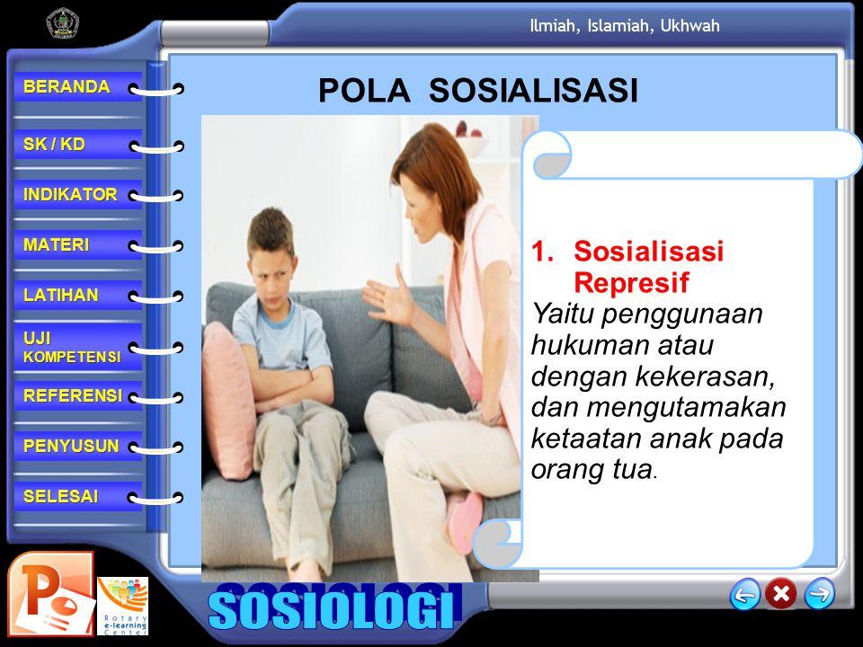 POLA SOSIALISASI Sosialisasi Represif