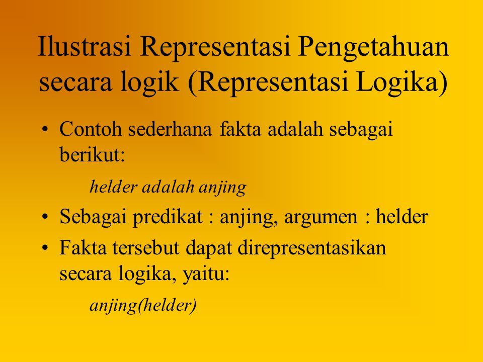 Ilustrasi Representasi Pengetahuan secara logik (Representasi Logika)