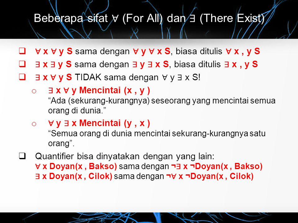 Beberapa sifat ∀ (For All) dan ∃ (There Exist)