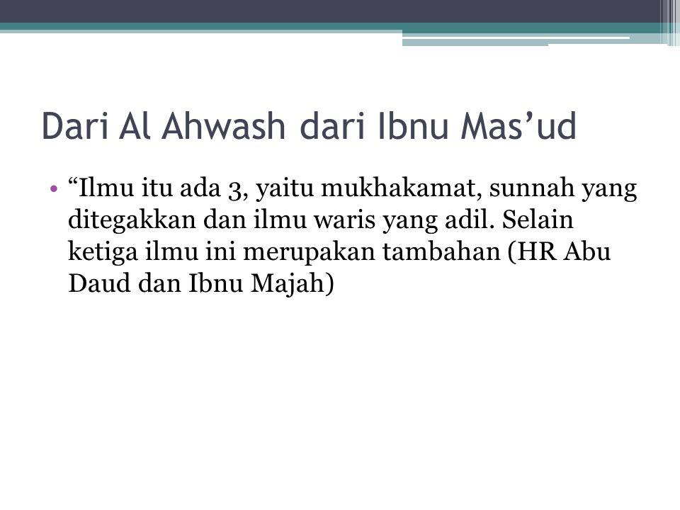 Dari Al Ahwash dari Ibnu Mas'ud