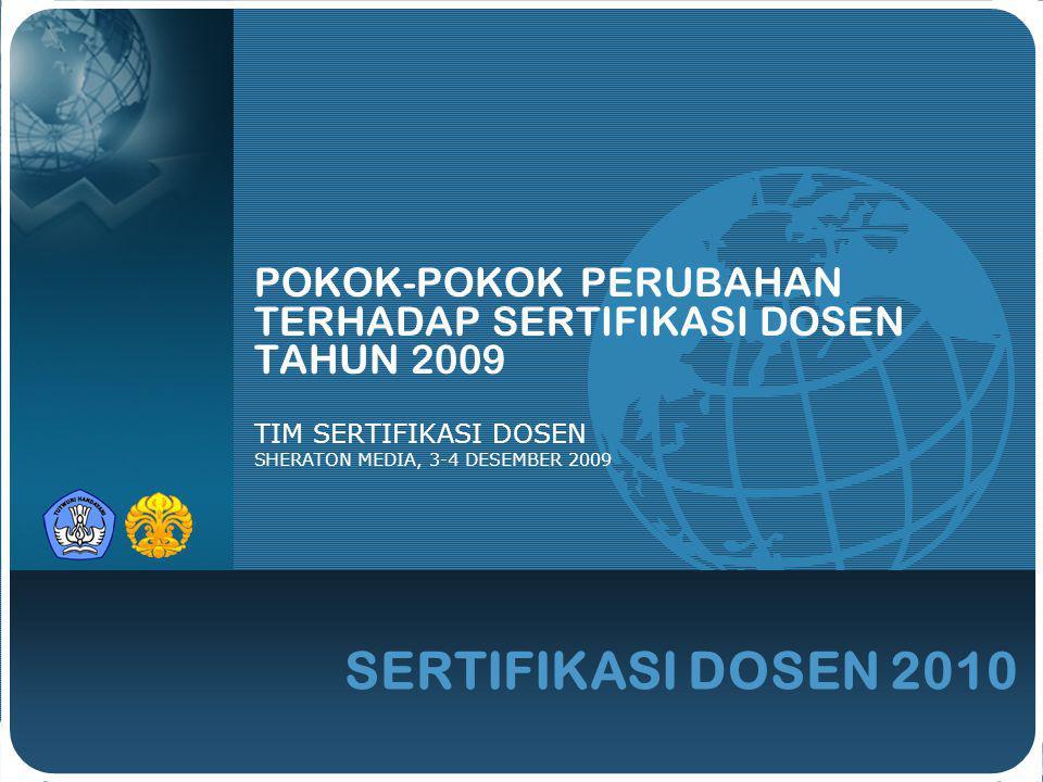 POKOK-POKOK PERUBAHAN TERHADAP SERTIFIKASI DOSEN TAHUN 2009