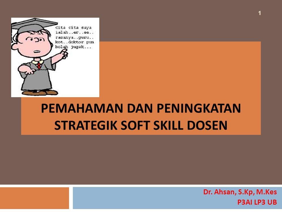 PEMahaman dan peningkatan strategik soft skill DOSEN
