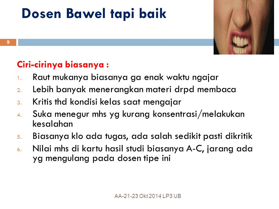 Dosen Bawel tapi baik Ciri-cirinya biasanya :