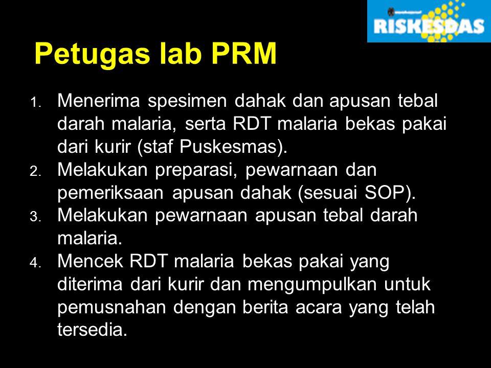Petugas lab PRM Menerima spesimen dahak dan apusan tebal darah malaria, serta RDT malaria bekas pakai dari kurir (staf Puskesmas).