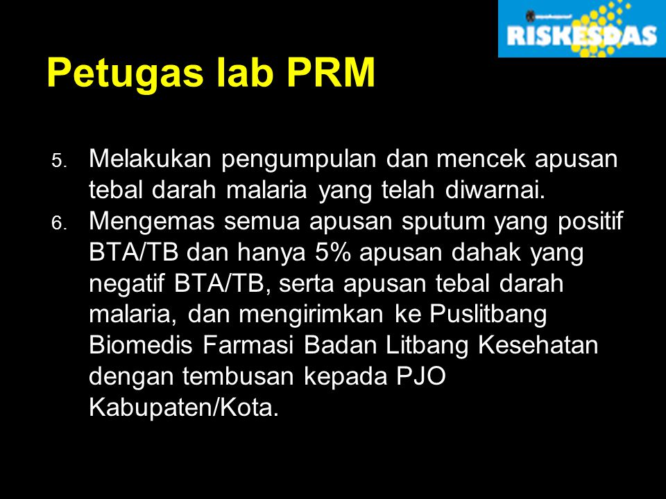 Petugas lab PRM Melakukan pengumpulan dan mencek apusan tebal darah malaria yang telah diwarnai.