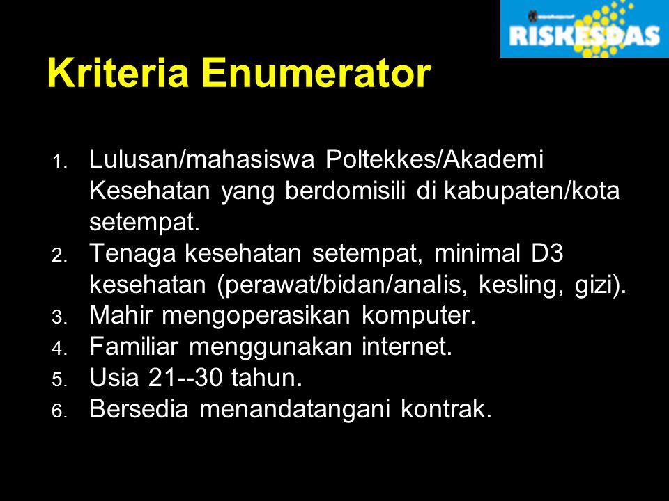 Kriteria Enumerator Lulusan/mahasiswa Poltekkes/Akademi Kesehatan yang berdomisili di kabupaten/kota setempat.