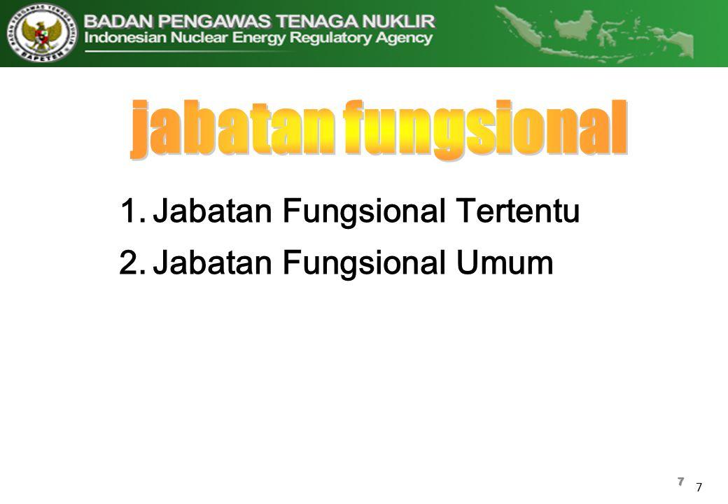 Jabatan Fungsional Tertentu Jabatan Fungsional Umum