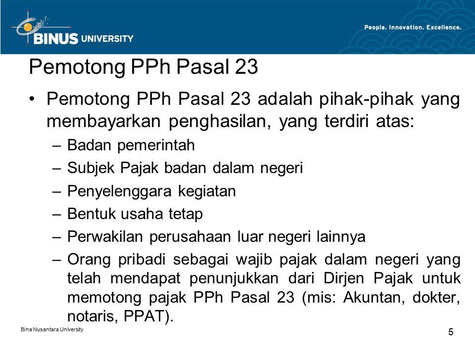 Pemotong PPh Pasal 23 Pemotong PPh Pasal 23 adalah pihak-pihak yang membayarkan penghasilan, yang terdiri atas: